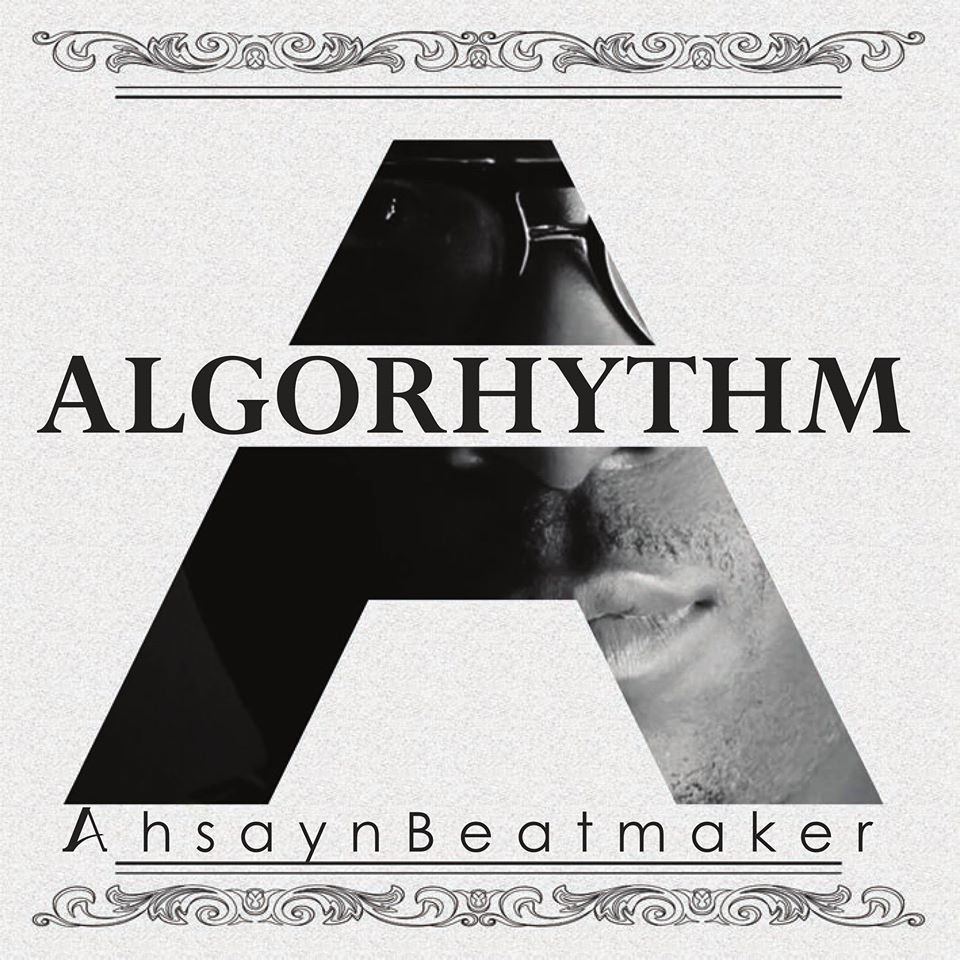 Ahsayn Da Beatmaker - Algorhythm Album Cover