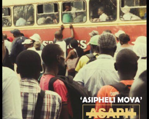Asaph Ft Msiz'kay - Asipheli Moya