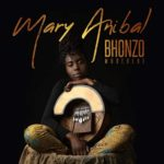Bhonzo Muderere - Mary Anibal